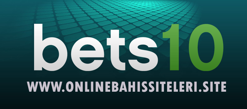 Bets10 - Online Bahis