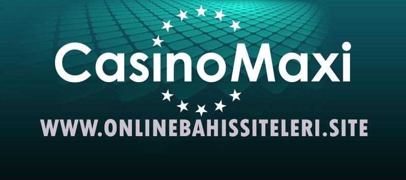 CasinoMaxi - Online  Bahis