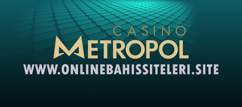Casino Metropol - Online Bahis